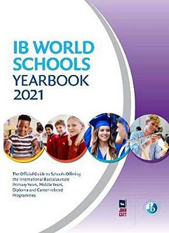 IB World Schools Yearbook 2021: The Official Guide to Schools Offering the International Baccalaureate Primary Years