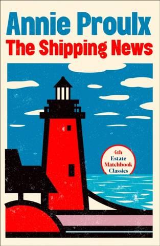 4th Estate Matchbook Classics: Shipping News - Annie Proulx - 9780008329716
