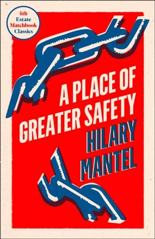 4th Estate Matchbook Classics: Place of Greater Safety - Hilary Mantel - 9780008329730