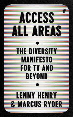 Access All Areas: The Diversity Manifesto for TV and Beyond - Lenny  Henry - 9780571365128