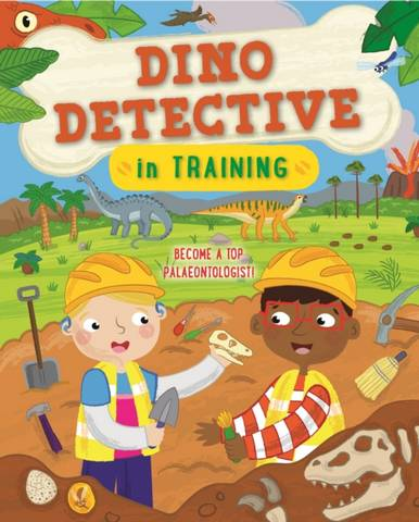 Dino Detective In Training - Tracey Turner - 9780753445990