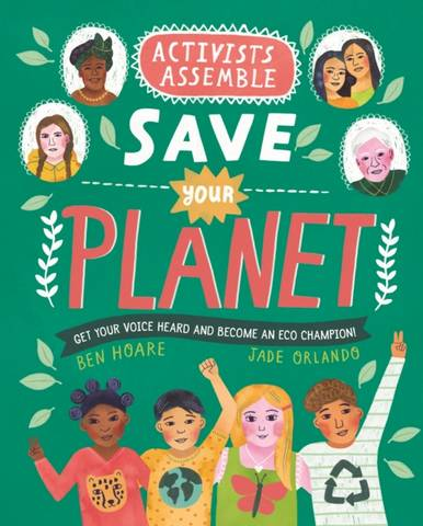 Activists Assemble: Save Your Planet - Ben Hoare - 9780753446201