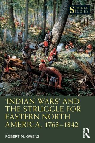 'Indian Wars' and the Struggle for Eastern North America