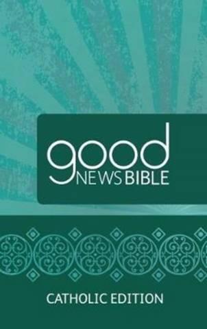 Good News Bible (GNB) Catholic Edition Bible: 2017 -  - 9780564070879