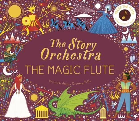 The Story Orchestra: The Magic Flute - Jessica Courtney-Tickle - 9780711260139