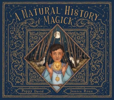 A Natural History of Magick - Poppy David - 9780711260252