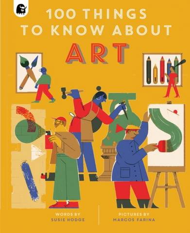 100 Things to Know About Art - Susie Hodge - 9780711263420