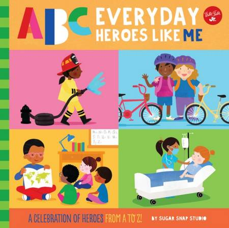 ABC for Me: ABC Everyday Heroes Like Me: A celebration of heroes