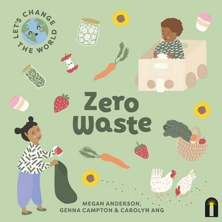 Let's Change the World: Zero Waste - Megan Anderson - 9781760509460