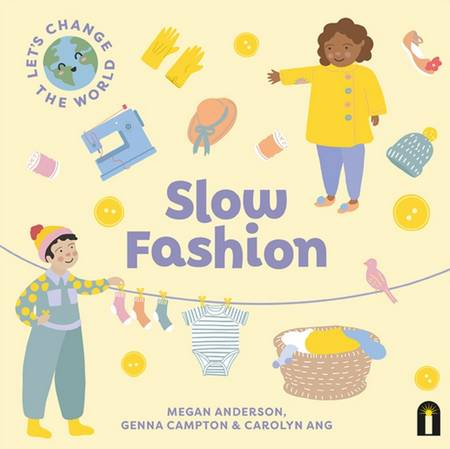 Let's Change the World: Slow Fashion - Megan Anderson - 9781760509477