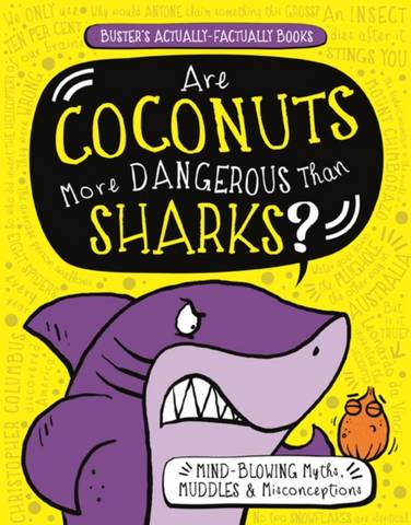 Are Coconuts More Dangerous Than Sharks?: Mind-Blowing Myths
