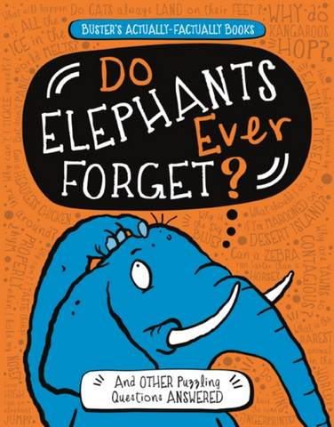 Do Elephants Ever Forget?: And Other Puzzling Questions Answered - Guy Campbell - 9781780555126
