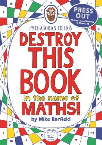 Destroy This Book in the Name of Maths: Pythagoras Edition - Mike Barfield - 9781780555300