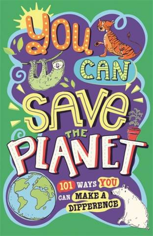 You Can Save The Planet: 101 Ways You Can Make a Difference - J. A. Wines - 9781780556604