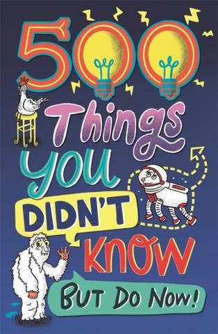 500 Things You Didn't Know: ... But Do Now! - Samantha Barnes - 9781780557243