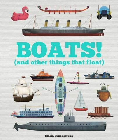 Boats! (and Other Things that Float) - Bryony Davies - 9781783126408