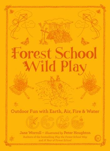 Forest School Wild Play: Outdoor Fun with Earth