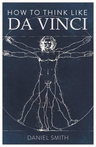 How to Think Like da Vinci - Daniel Smith - 9781789291582
