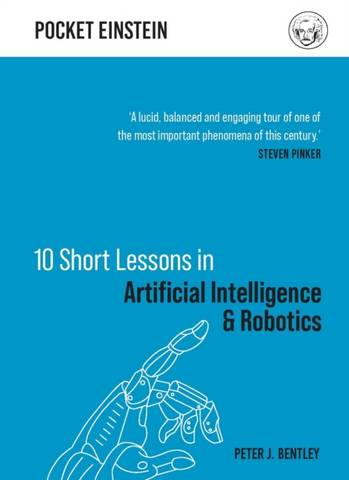 10 Short Lessons in Artificial Intelligence and Robotics - Peter J. Bentley - 9781789292169