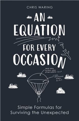 An Equation for Every Occasion: Simple Formulas for Surviving the Unexpected - Chris Waring - 9781789292220