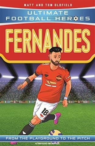 Bruno Fernandes (Ultimate Football Heroes) - Matt & Tom Oldfield - 9781789464726