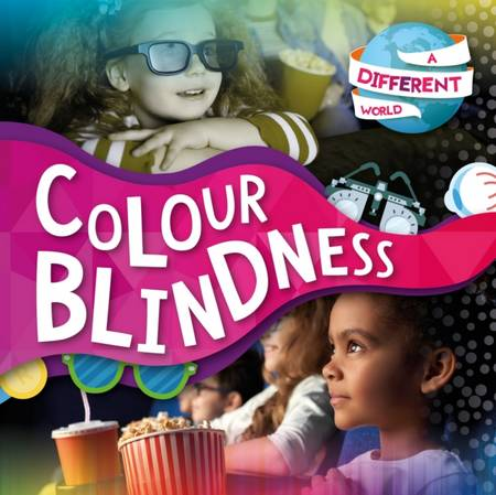 A Different World: Colour Blindness - Robin Twiddy - 9781839271328