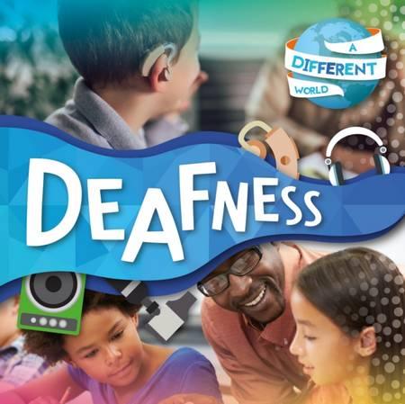 A Different World: Deafness - Robin Twiddy - 9781839271335