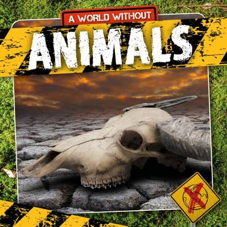 A World Without: Animals - William Anthony - 9781839271366