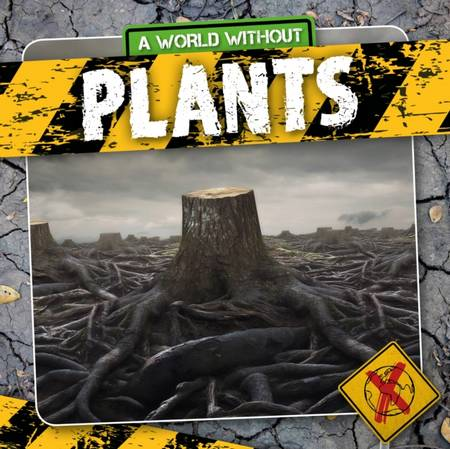 A World Without: Plants - William Anthony - 9781839271373