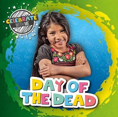 Celebrate with Me: Day of the Dead - Shalini Vallepur - 9781839274725