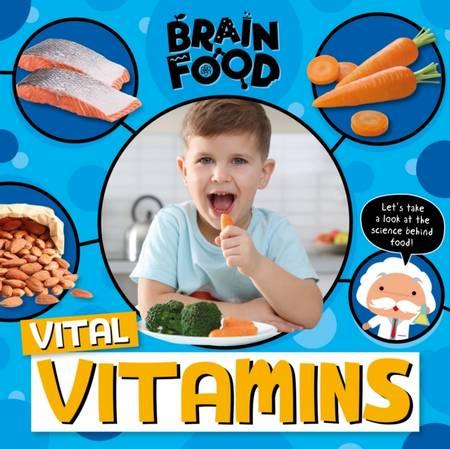 Brain Food: Vital Vitamins - John Wood - 9781839274862