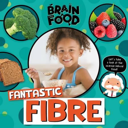 Brain Food: Fantastic Fibre - John Wood - 9781839274879