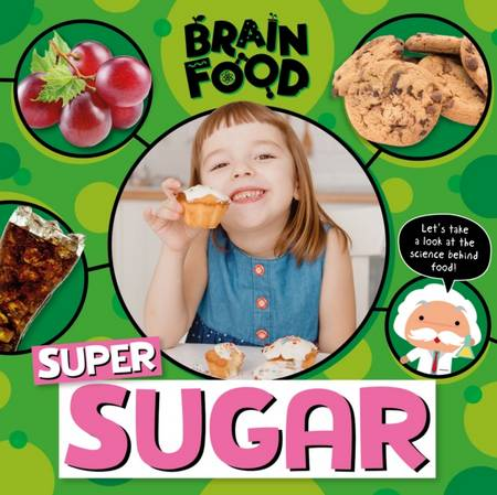 Brain Food: Super Sugar - John Wood - 9781839274886