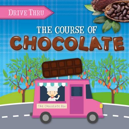 Drive Thru: Course of Chocolate - Harriet Brundle - 9781839278402