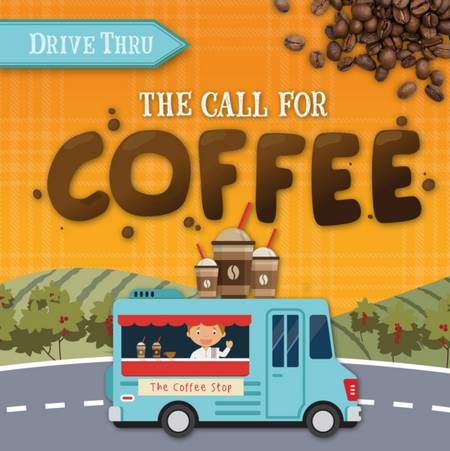 Drive Thru: Call for Coffee - Harriet Brundle - 9781839278426