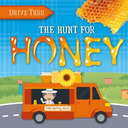 Drive Thru: Hunt for Honey - Harriet Brundle - 9781839278440