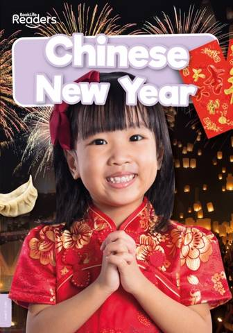 BookLife Non Fiction Readers Level 00 Lilac: Chinese New Year - William Anthony - 9781839278921