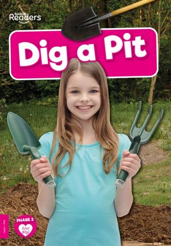 BookLife Non Fiction Readers Level 01 Pink: Dig a Pit - Rod Barkman - 9781839278945