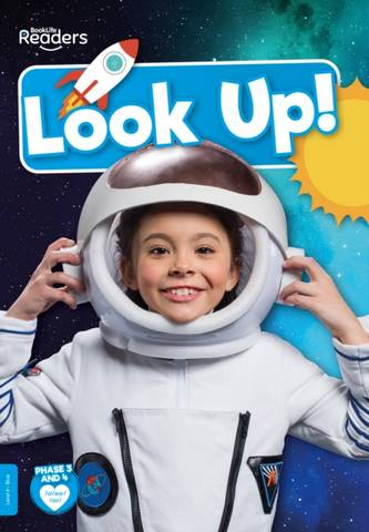 BookLife Non Fiction Readers Level 04 Blue: Look Up! - William Anthony - 9781839279003