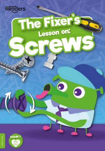 BookLife Non Fiction Readers Level 05 Green: Fixer's Lesson on: Screws - William Anthony - 9781839279034