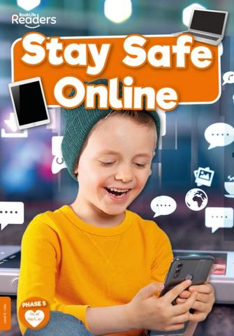 BookLife Non Fiction Readers Level 06 Orange: Stay Safe Online - William Anthony - 9781839279058