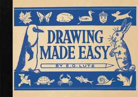 Drawing Made Easy - E G Lutz - 9781910552209