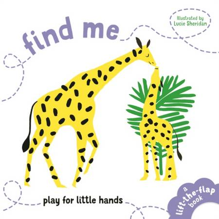 Find Me: Play for Little Hands - Lucie Sheridan - 9781910552810
