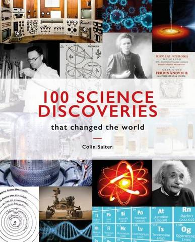 100 Science Discoveries That Changed the World - Colin Salter - 9781911663546