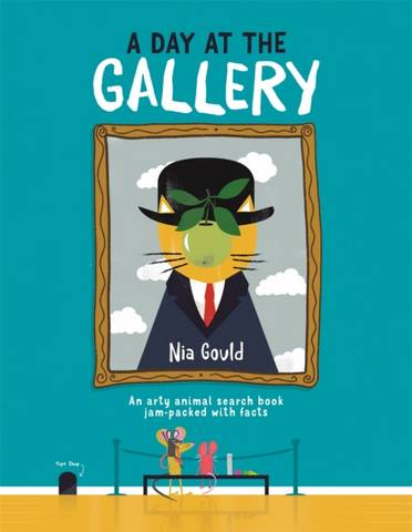 A Day at the Gallery: An arty animal search book jam-packed with facts - Nia Gould - 9781912785360