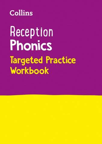 Collins Early Years Practice - Reception Phonics Targeted Practice Workbook: Covers Letter and Sound Phrases 1 - 4 - Collins Preschool - 9780008467531