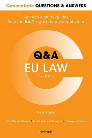 Concentrate Questions and Answers EU Law: Law Q&A Revision and Study Guide - Nigel Foster (LLM Degree Academic Director at Robert Kennedy College