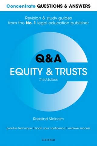 Concentrate Questions and Answers Equity and Trusts: Law Q&A Revision and Study Guide - Rosalind Malcolm (Professor of Law