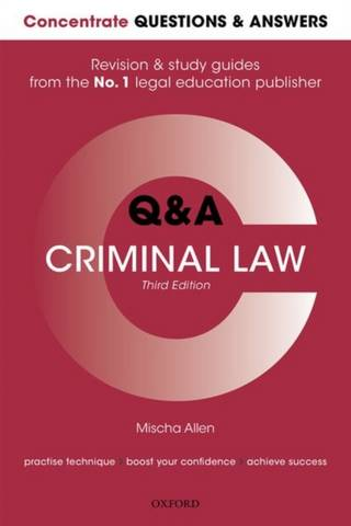 Concentrate Questions and Answers Criminal Law: Law Q&A Revision and Study Guide - Mischa Allen (Associate Lecturer in Law