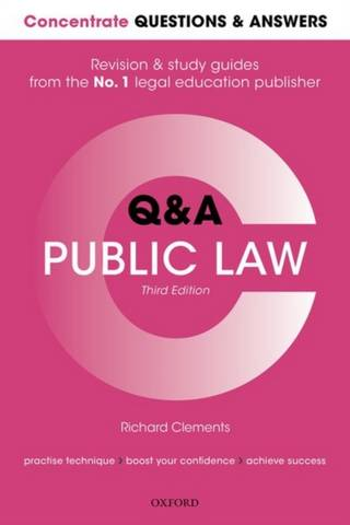 Concentrate Questions and Answers Public Law: Law Q&A Revision and Study Guide - Richard Clements (Associate Lecturer